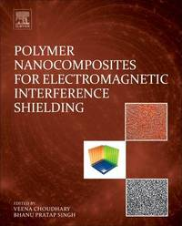 Polymer Nanocomposites for Electromagnetic Interference Shielding by Veena Choudhary