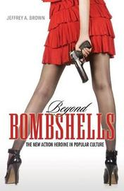 Beyond Bombshells by Jeffrey A Brown