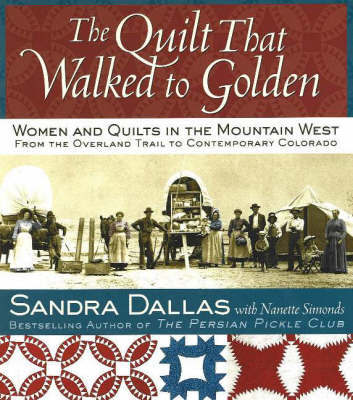 The Quilt That Walked to Golden by Sandra Dallas image