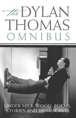 Dylan Thomas Omnibus by Dylan Thomas image