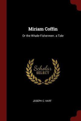 Miriam Coffin by Joseph C Hart