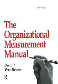 The Organizational Measurement Manual by David Wealleans