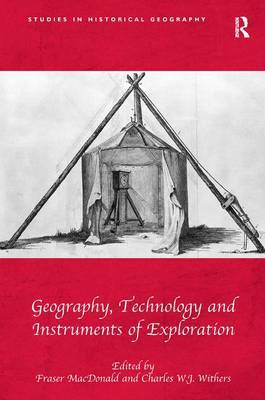 Geography, Technology and Instruments of Exploration by Fraser MacDonald image
