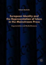 European Identity and the Representation of Islam in the Mainstream Press by Salomi Boukala