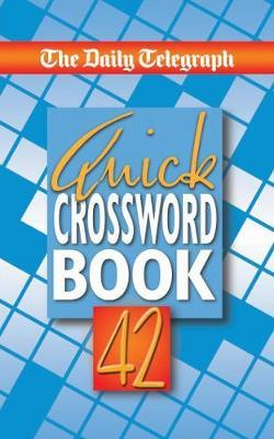 The Daily Telegraph Quick Crossword Book 42 by Telegraph Group Limited image
