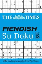 The Times Fiendish Su Doku Book 12 by The Times Mind Games