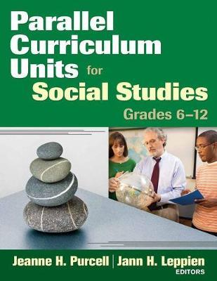Parallel Curriculum Units for Social Studies, Grades 6-12 by Jeanne H. Purcell
