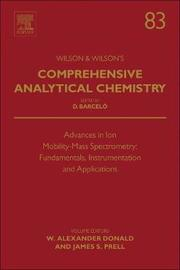 Advances in Ion Mobility-Mass Spectrometry: Fundamentals, Instrumentation and Applications: Volume 83 by Donald