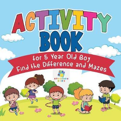 Activity Book for 5 Year Old Boy Find the Difference and Mazes by Educando Kids