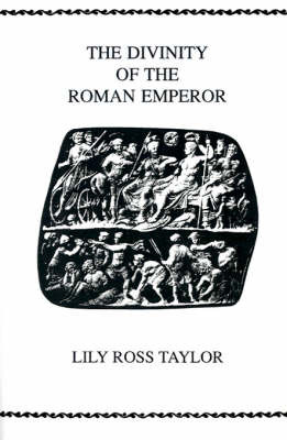 The Divinity Of the Roman Emperor by Lily Ross Taylor image
