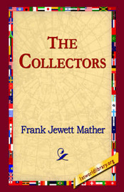 The Collectors by Frank Jewett Mather
