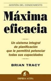 Maxima Eficacia by Brian Tracy