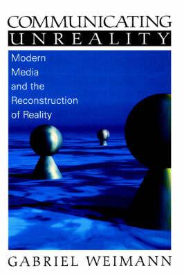 Communicating Unreality by Gabriel Weimann