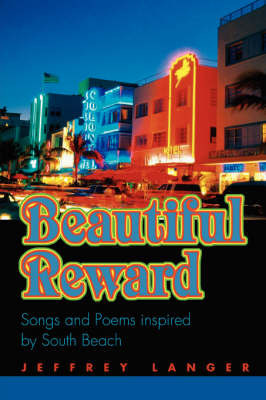 Beautiful Reward: Songs and Poems Inspired by South Beach by Jeffrey Langer