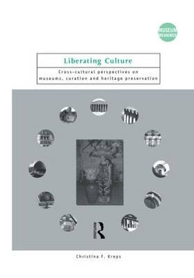 Liberating Culture by Christina F. Kreps