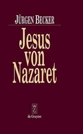 Jesus Von Nazaret by Jurgen Becker