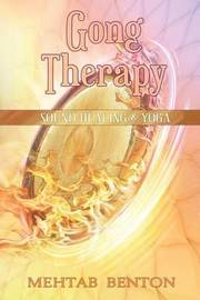 Gong Therapy by Mehtab Benton