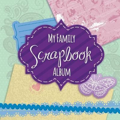 My Family Scrapbook Album by Speedy Publishing LLC