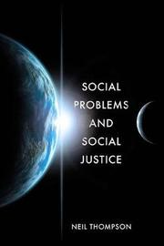 Social Problems and Social Justice by Neil Thompson
