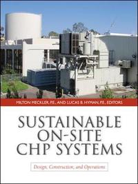 Sustainable On-Site CHP Systems: Design, Construction, and Operations by Milton Meckler image