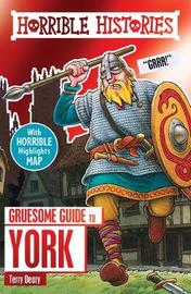 Gruesome Guide to York by Terry Deary