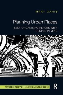 Planning Urban Places by Mary Ganis