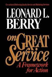 On Great Service by Leonard L Berry