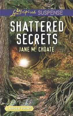 Shattered Secrets by Jane M Choate