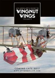 Air Modeller's Guide to Wingnut Wings Volume 2