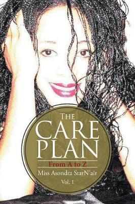 The Care Plan by Miss Asondra Starn'air