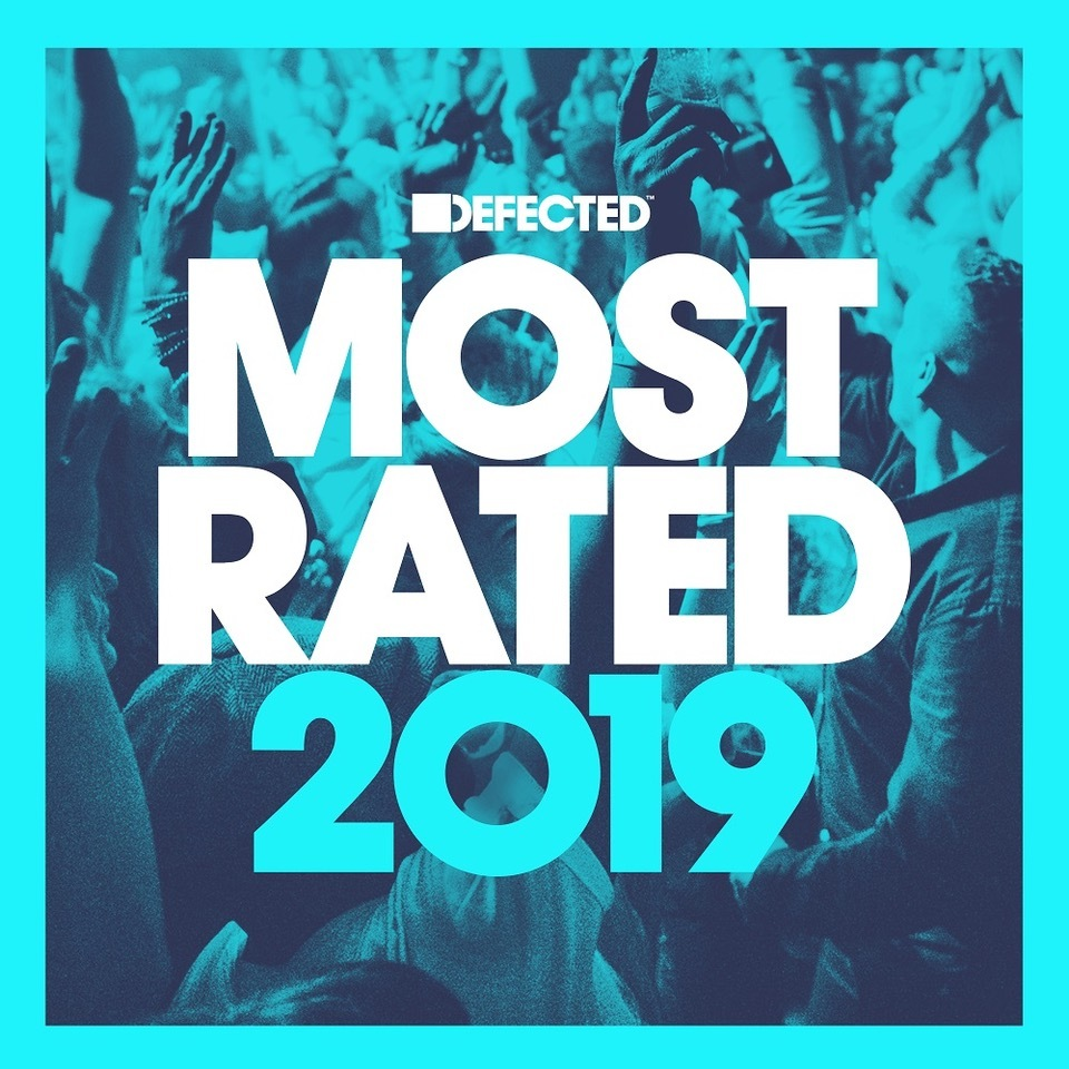 Defected Presents: Most Rated 2019 by Various image