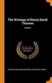 The Writings of Henry David Thoreau by Franklin Benjamin Sanborn