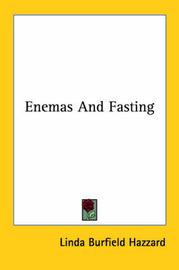 Enemas and Fasting by Linda Burfield Hazzard