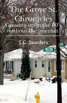 The Grove St. Chronicles by S C Saunders image