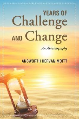 Years of Challenge and Change by Answorth Hervan Moitt