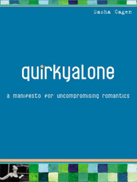 Quirkyalone: A Manifesto for Uncompromising Romantics by Sasha Cagen image