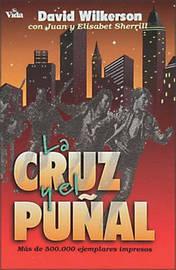 La Cruz y El Punal by David R Wilkerson