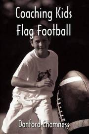 Coaching Kids Flag Football by Danford Chamness image