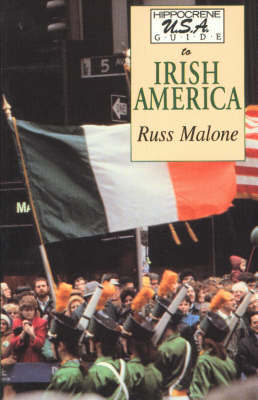 Hippocrene U.S.A. Guide to Irish America by Russ Malone
