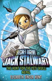 Jack Stalwart: The Hunt for the Yeti Skull by Elizabeth Singer Hunt