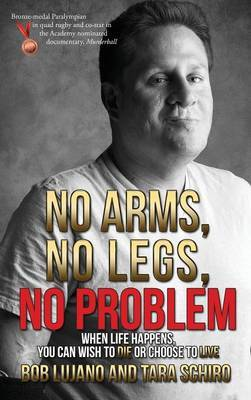 No Arms, No Legs, No Problem by Bob Lujano