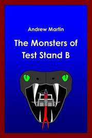 The Monsters of Test Stand B by Andrew Martin image