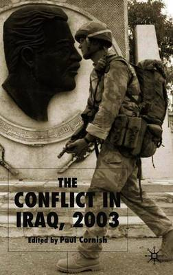 The Conflict in Iraq, 2003 by Paul Cornish