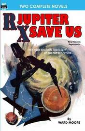 RX Jupiter Save Us & Beware, the Usurpers! by Ward Moore