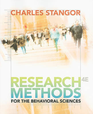 Research Methods for the Behavioral Sciences by Charles Stangor, PhD (University of Maryland College Park University of Maryland College Park, USA University of Maryland College Park, USA University