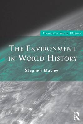 The Environment in World History by Stephen Mosley image