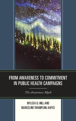 From Awareness to Commitment in Public Health Campaigns by Myleea D. Hill image