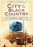 City To The Black Country by David Harvey