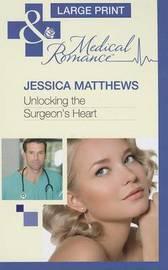 Unlocking The Surgeon's Heart by Jessica Matthews image