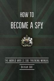 How to Become a Spy by British Special Operations Executive